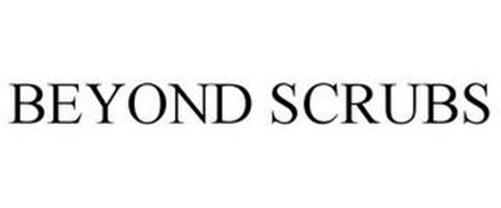 BEYOND SCRUBS