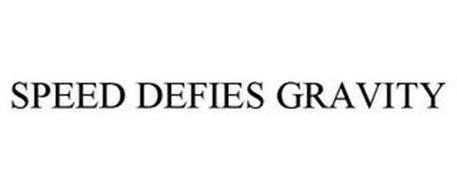 SPEED DEFIES GRAVITY