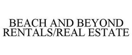 BEACH AND BEYOND RENTALS/REAL ESTATE