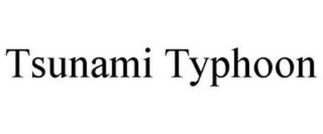 TSUNAMI TYPHOON
