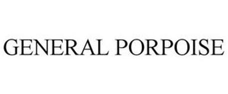 GENERAL PORPOISE