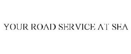 YOUR ROAD SERVICE AT SEA