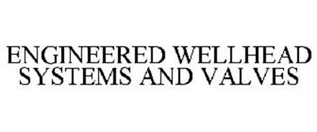 ENGINEERED WELLHEAD SYSTEMS AND VALVES