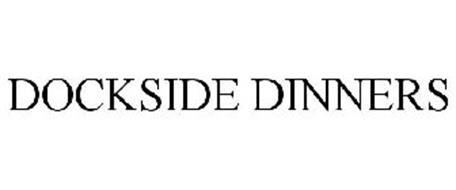DOCKSIDE DINNERS