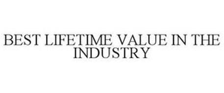 BEST LIFETIME VALUE IN THE INDUSTRY
