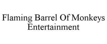 FLAMING BARREL OF MONKEYS ENTERTAINMENT