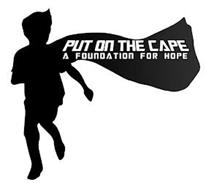 PUT ON THE CAPE A FOUNDATION FOR HOPE