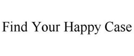 FIND YOUR HAPPY CASE