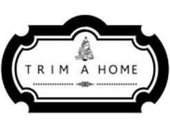 TRIM A HOME