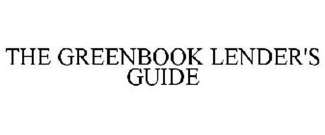 THE GREENBOOK LENDER'S GUIDE