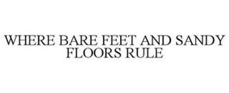 WHERE BARE FEET AND SANDY FLOORS RULE
