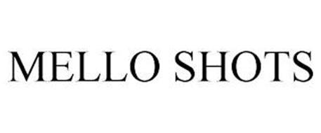 MELLO SHOTS