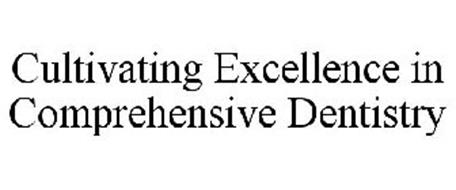 CULTIVATING EXCELLENCE IN COMPREHENSIVE  DENTISTRY