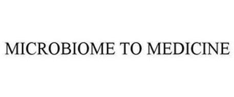MICROBIOME TO MEDICINE