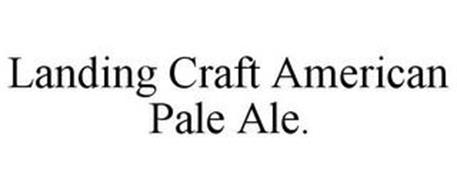 LANDING CRAFT AMERICAN PALE ALE.