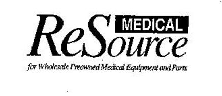 RESOURCE MEDICAL FOR WHOLESALE PREOWNED MEDICAL EQUIPMENT AND PARTS