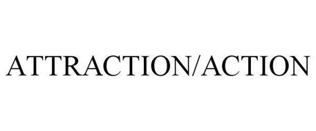 ATTRACTION/ACTION