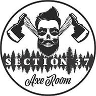 SECTION 37 AXE ROOM