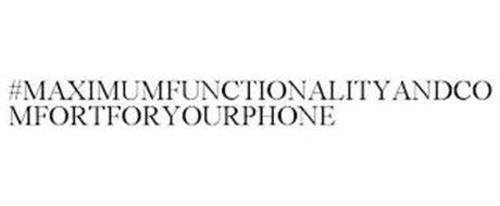 #MAXIMUMFUNCTIONALITYANDCOMFORTFORYOURPHONE