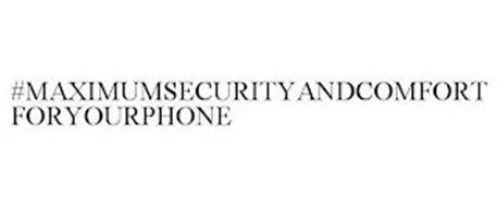 #MAXIMUMSECURITYANDCOMFORTFORYOURPHONE