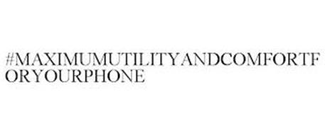 #MAXIMUMUTILITYANDCOMFORTFORYOURPHONE