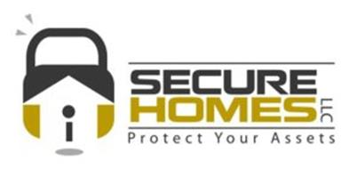 SECURE HOMES LLC PROTECT YOUR ASSETS