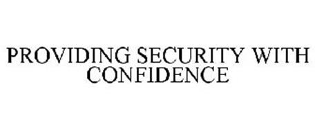 PROVIDING SECURITY WITH CONFIDENCE