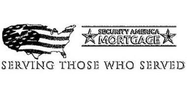SECURITY AMERICA MORTGAGE SERVING THOSE WHO SERVED