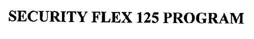SECURITY FLEX 125 PROGRAM