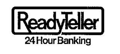 READY TELLER 24 HOUR BANKING