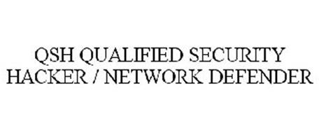 QSH QUALIFIED SECURITY HACKER / NETWORK DEFENDER