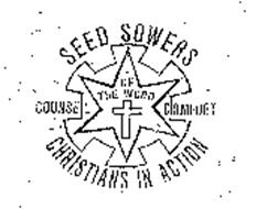 SEED SOWERS CHRISTIANS IN ACTION OF THEWORD COUNSEL COMFORT