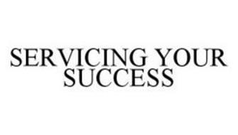 SERVICING YOUR SUCCESS