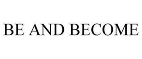 BE AND BECOME