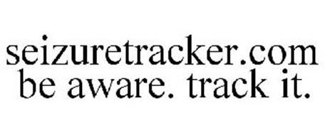 SEIZURETRACKER.COM BE AWARE. TRACK IT.