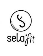 S SELA FIT SEE. EMBRACE. LIVE. ACT.