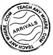 ARRIVALS TEACH ANY WHERE.COM