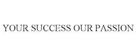 YOUR SUCCESS OUR PASSION