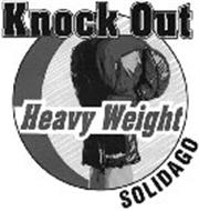 KNOCK OUT HEAVY WEIGHT SOLIDAGO