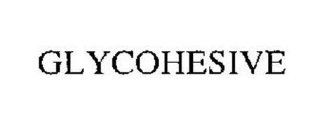 GLYCOHESIVE