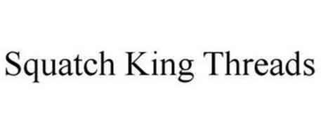 SQUATCH KING THREADS
