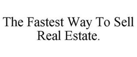 THE FASTEST WAY TO SELL REAL ESTATE.