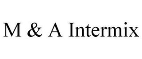 M & A INTERMIX