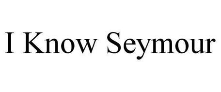 I KNOW SEYMOUR