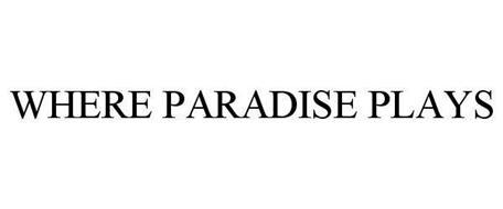 WHERE PARADISE PLAYS