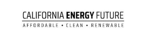 CALIFORNIA ENERGY FUTURE AFFORDABLE CLEAN RENEWABLE