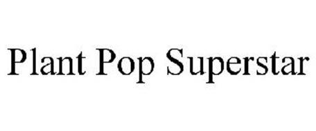 PLANT POP SUPERSTAR