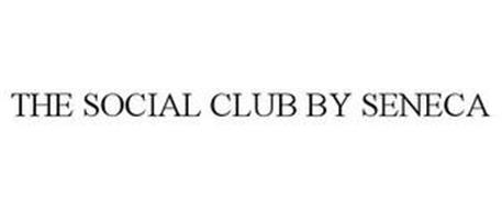 SOCIAL CLUB BY SENECA