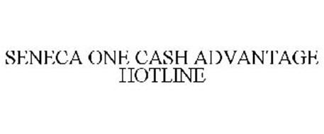 SENECA ONE CASH ADVANTAGE HOTLINE