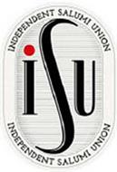 INDEPENDENT SALUMI UNION ISU